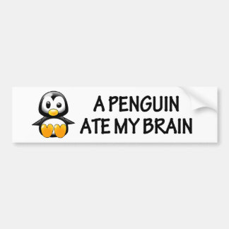 A Penguin Ate My Brain Bumper Sticker