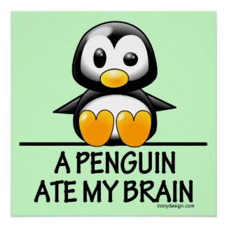 A Penguin Ate My Brain Humor