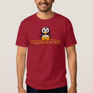 A Penguin Ate My Brain T-shirts