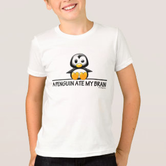 A Penguin Ate My Brain Tshirts