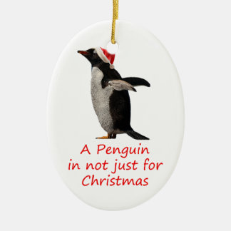 A Penguin is not just for Christmas Christmas Ornament