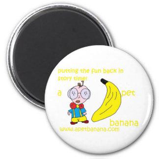 a pet banana production magnets