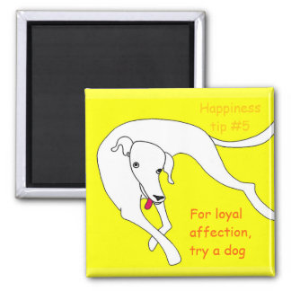 a pet is always there for you square magnet