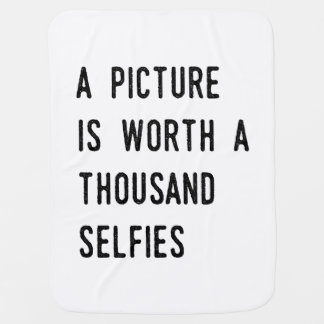 A Picture is Worth a Thousand Selfies Baby Blanket