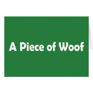 A Piece of Woof Cards