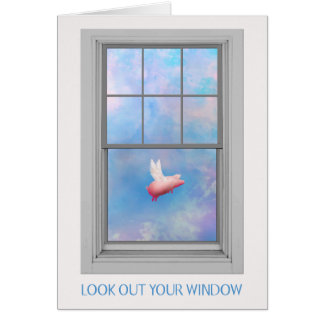 A Pig Flying-Look Out Your Window Card