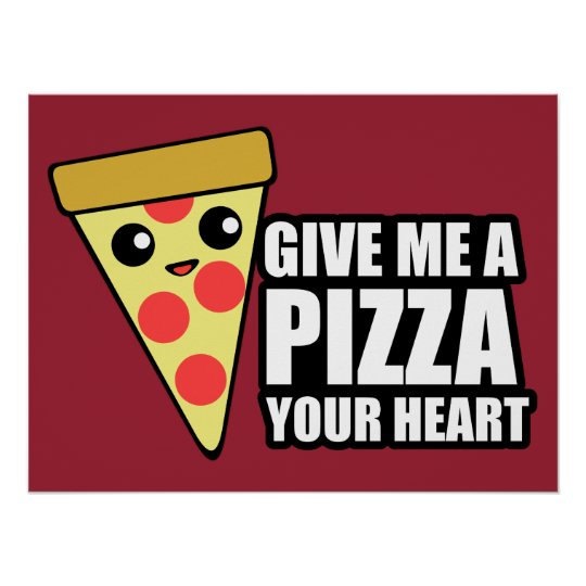 A Pizza Your Heart Poster