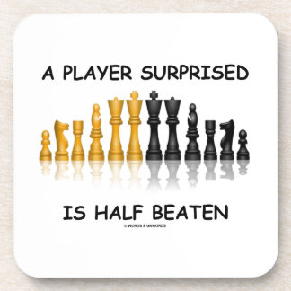 A Player Surprised Is Half Beaten (Chess Attitude) Beverage Coaster