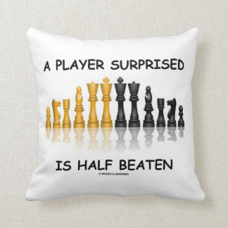 A Player Surprised Is Half Beaten (Chess Attitude) Throw Pillow