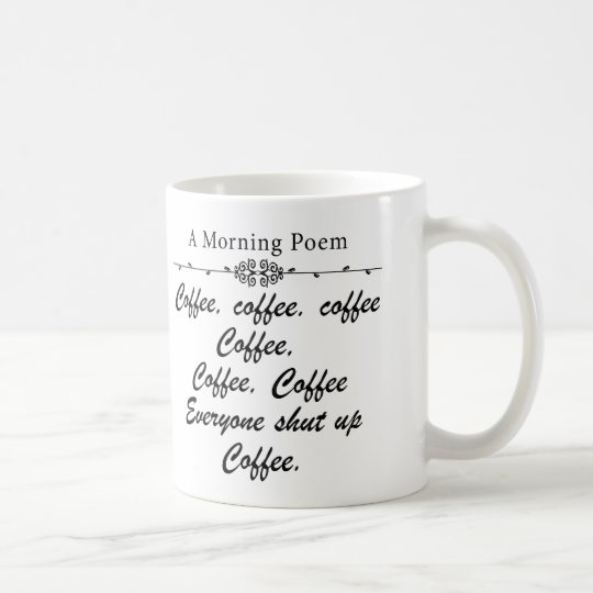 A Poem For Coffee Mornings Funny Coffee Mug