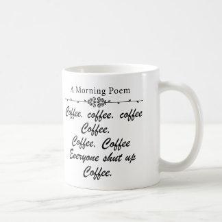 A Poem For Coffee Mornings Funny Basic White Mug