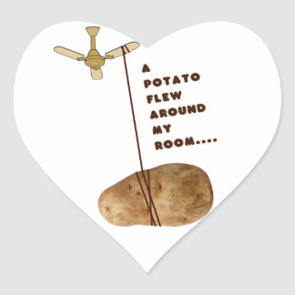 A Potato Flew Around My Room Heart Sticker