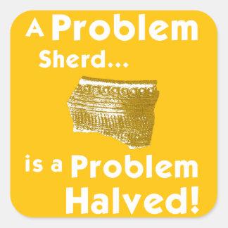 A Problem Sherd Stickers