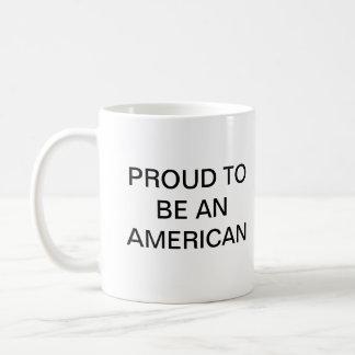 A PROUD AMERICAN! COFFEE MUGS