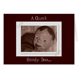 A Quick, Howdy Doo... Greeting Card