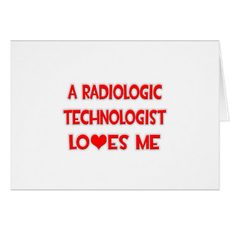 A Radiologic Technologist Loves Me Greeting Card