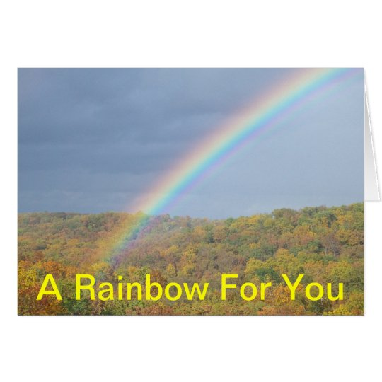 A RAINBOW FOR YOU CARD