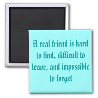 A real friend is hard to find, square magnet