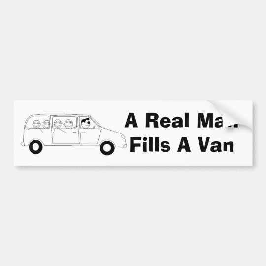 A Real Man Fills A Van Bumper Sticker