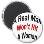 A Real Man Won't Hit A Woman 6 Cm Round Magnet