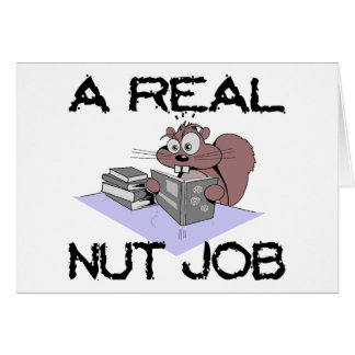 A Real Nut Job Squirrel Card