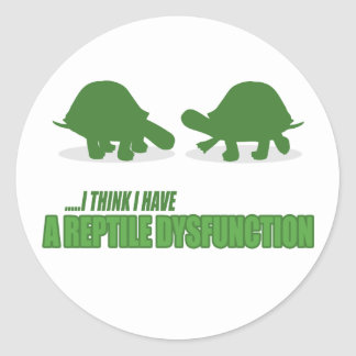 A Reptile Disfunction Round Sticker