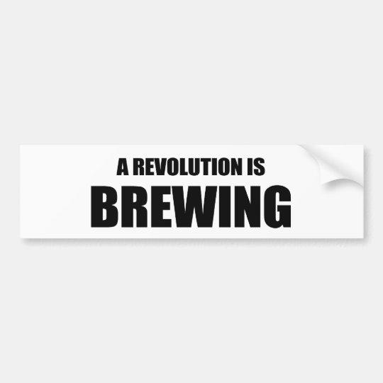 A revolution is brewing bumper sticker