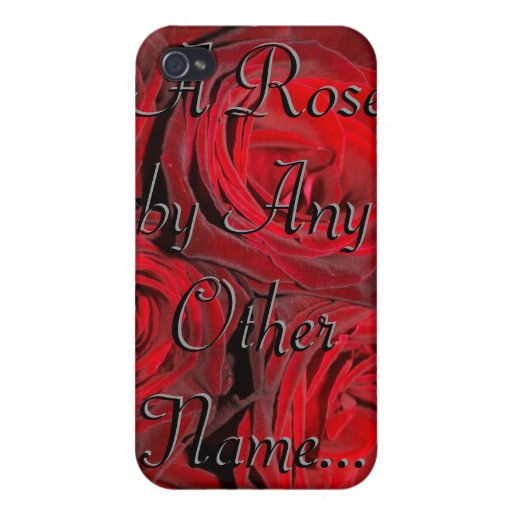 A Rose by Any Other Name... iPhone 4 Cover