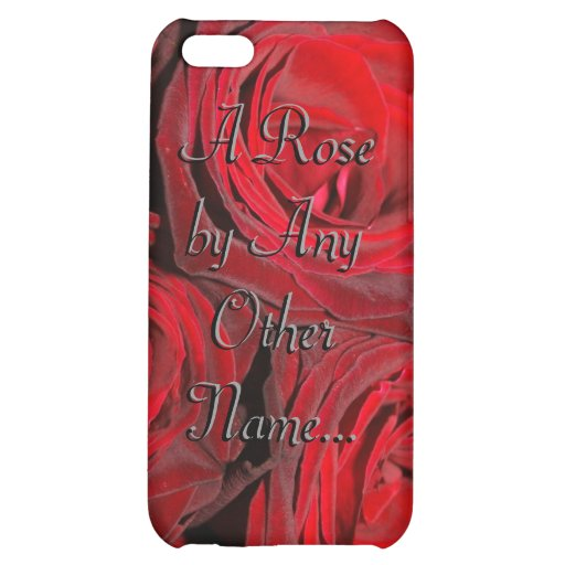 A Rose by Any Other Name... Cover For iPhone 5C