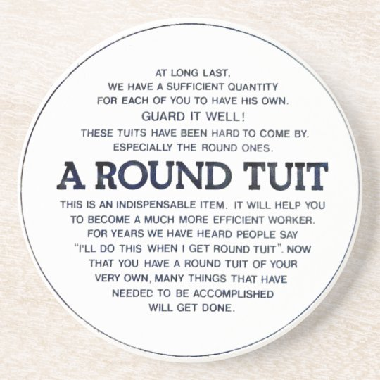 A Round Tuit! Coaster