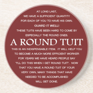 A Round Tuit Coasters