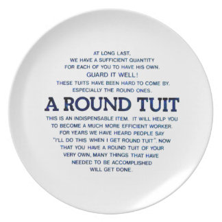 A Round Tuit Plate