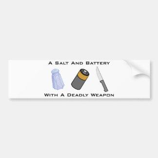 A Salt And Battery With A Deadly Weapon Bumper Sticker
