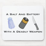 A Salt And Battery With A Deadly Weapon Mousemats