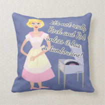 A sassy Rockin Housewife Cushion