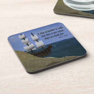 A Ship in Harbor is Safe Inspirational Quotation Beverage Coaster