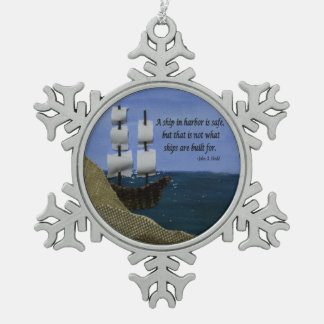 A Ship in Harbor is Safe Inspirational Quotation Pewter Snowflake Decoration