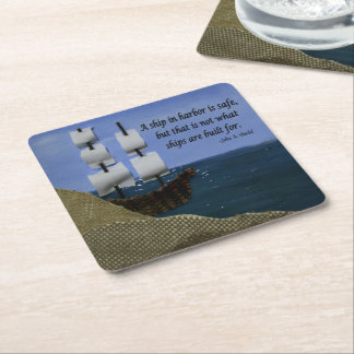 A Ship in Harbor is Safe Inspirational Quotation Square Paper Coaster