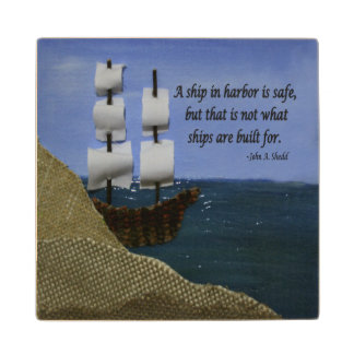 A Ship in Harbor is Safe Inspirational Quotation Wood Coaster