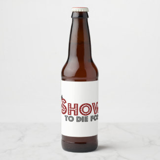 A Show To Die for custom beer bottle labels