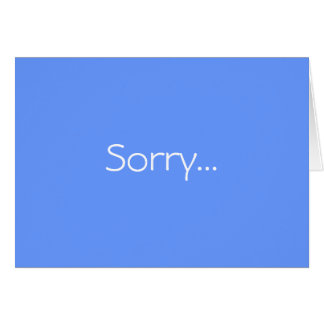 A simple, sincere sorry note card