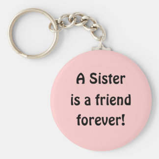 A SIster is a friend forever! Basic Round Button Key Ring