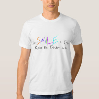 A Smile a Day Keeps the Doctor Away T-shirt