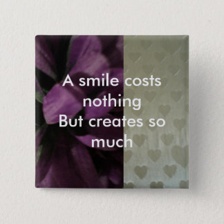 A smile costs nothing 15 cm square badge