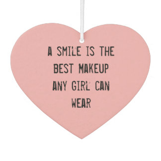 A smile is the best Makeup any girl can wear. Car Air Freshener
