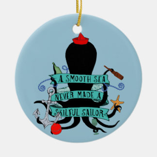 A Smooth Sea Never Made A Skilful Sailor Christmas Ornament