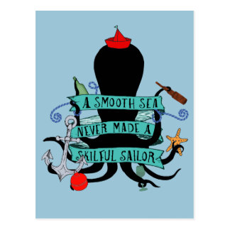 A Smooth Sea Never Made A Skilful Sailor Postcard
