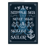 A Smooth Sea Never Made a Skilled Sailor Greeting Card