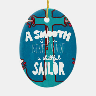 A Smooth Sea Never Made A Skillful Sailor Ceramic Oval Decoration