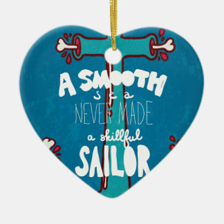 A Smooth Sea Never Made A Skillful Sailor Christmas Ornament